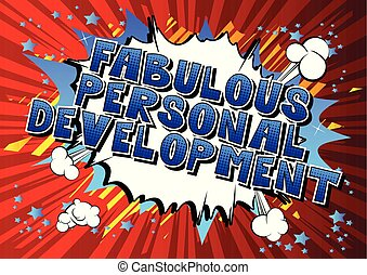 Fabulous Personal Development - Comic book style word on abstract background.