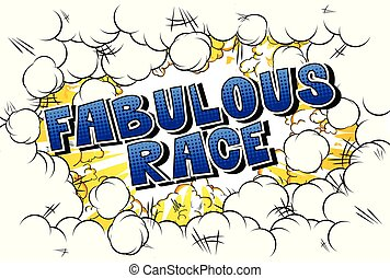 Fabulous Race - Comic book style word on abstract...
