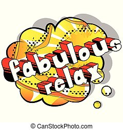 Fabulous Relax - Comic book word on abstract background.