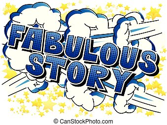 Fabulous Story - Comic book style word on abstract...