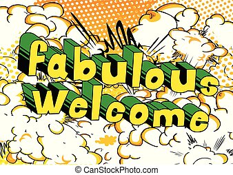 Fabulous Welcome - Comic book word on abstract background.