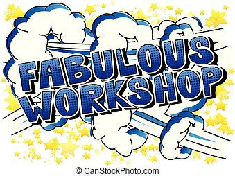 Fabulous Workshop - Comic book style word on abstract...