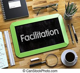 Facilitation - Text on Small Chalkboard. 3D. - Facilitation...