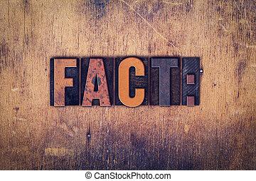 Fact Concept Wooden Letterpress Type