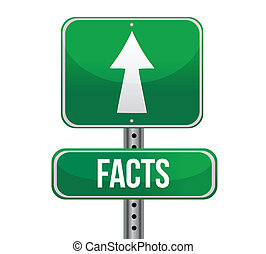 Facts, Just Ahead Green Road Sign illustration design over white