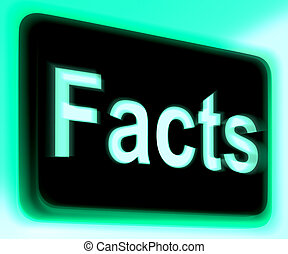 Facts Sign Shows True Information And Data