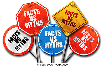 facts vs myths, 3D rendering, rough street sign collection -...