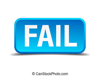 fail blue 3d realistic square isolated button