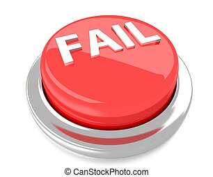 FAIL on red push button. 3d illustration. Isolated background.