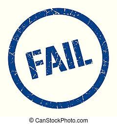 fail stamp - fail blue round stamp