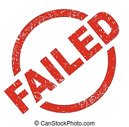 Failed - An failed red ink stamp on a white background