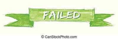 failed ribbon - failed hand painted ribbon sign