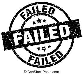failed round grunge black stamp