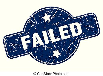 failed sign - failed vintage round isolated stamp