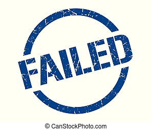 failed stamp - failed blue round stamp