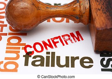 Failure confirm