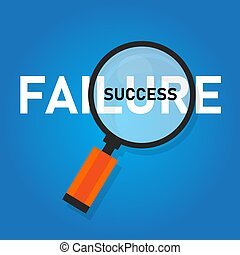 Failure is success in progress inspirational text. word zoomed with magnifying glass. Concept of business challenge.