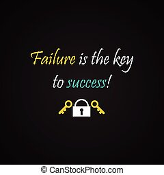 Failure is the key to success