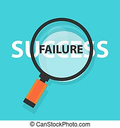 failure success concept business analysis behind magnifying glass symbol