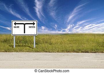 Failure & Success - Street sign showing the directions to...