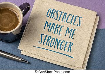 faire, me, plus fort, obstacles