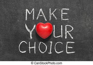 faire, ton, choix