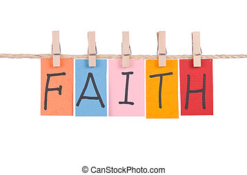 Faith, Colorful words hang on rope by wooden peg