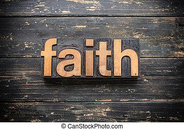 Faith Concept Vintage Wooden Letterpress Type Word