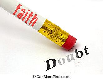 faith erases doubt - concept of pencil and eraser with faith...