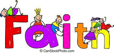 faith - Happy little kids climbing over the word FAITH.