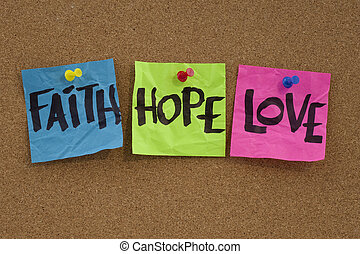 faith, hope and love - spiritual reminder or methaphysical...