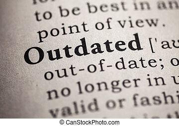 Fake Dictionary, definition of the word outdated.