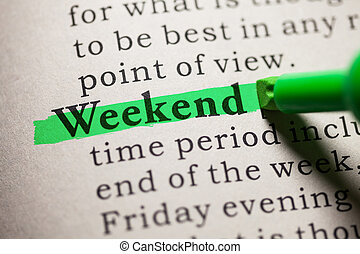 weekend - Fake Dictionary, definition of the word weekend.