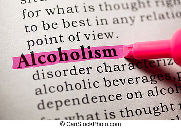 Alcoholism - Fake Dictionary, Dictionary definition of the...