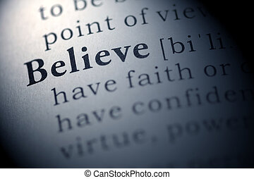 Fake Dictionary, Dictionary definition of the word believe.