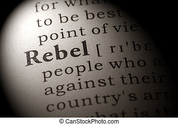 rebel - Fake Dictionary, Dictionary definition of the word...