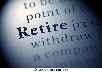 Retire - Fake Dictionary, Dictionary definition of the word...