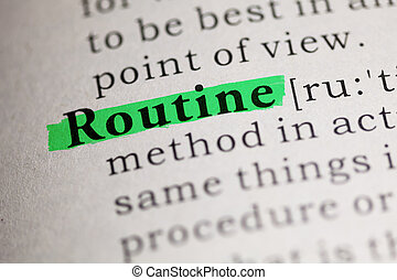 Fake Dictionary, Dictionary definition of the word Routine.