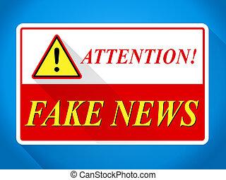 Fake News Attention Warning Sign 3d Illustration