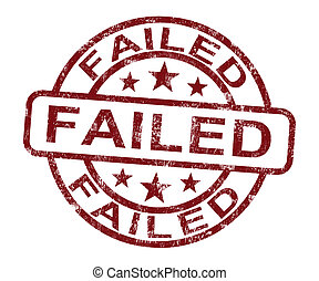 falhado, selo, mostrando, fracasso, rejeite, ou