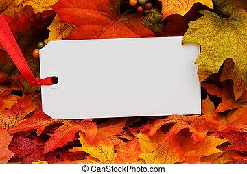 Fall Harvest - A blank tag sitting on a fall leaf...