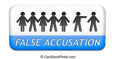 false accusation by pointing finger charged or found guilty...
