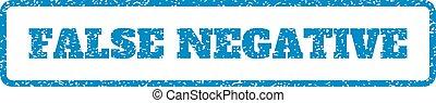 False Negative Rubber Stamp