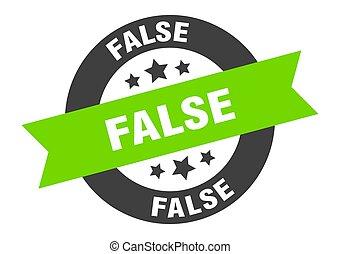 false sign. false black-green round ribbon sticker