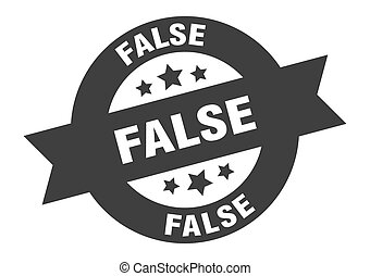 false sign. false black round ribbon sticker