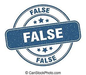 false stamp. false label. round grunge sign