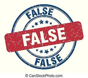 false stamp. false round grunge sign. false