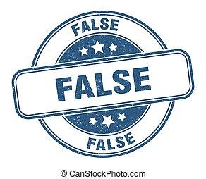 false stamp. false round grunge sign. label