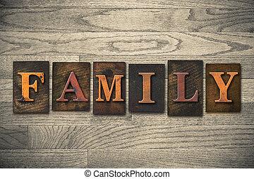 família, conceito, madeira, letterpress, tipo