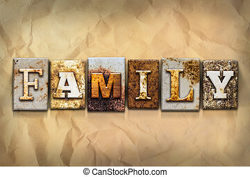 """Family Concept Rusted Metal Type - The word """"FAMILY"""" written..."""